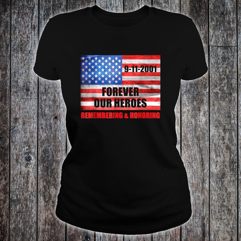 911 Forever Our Heroes Remembering & Honoring Patriot Day Shirt ladies tee