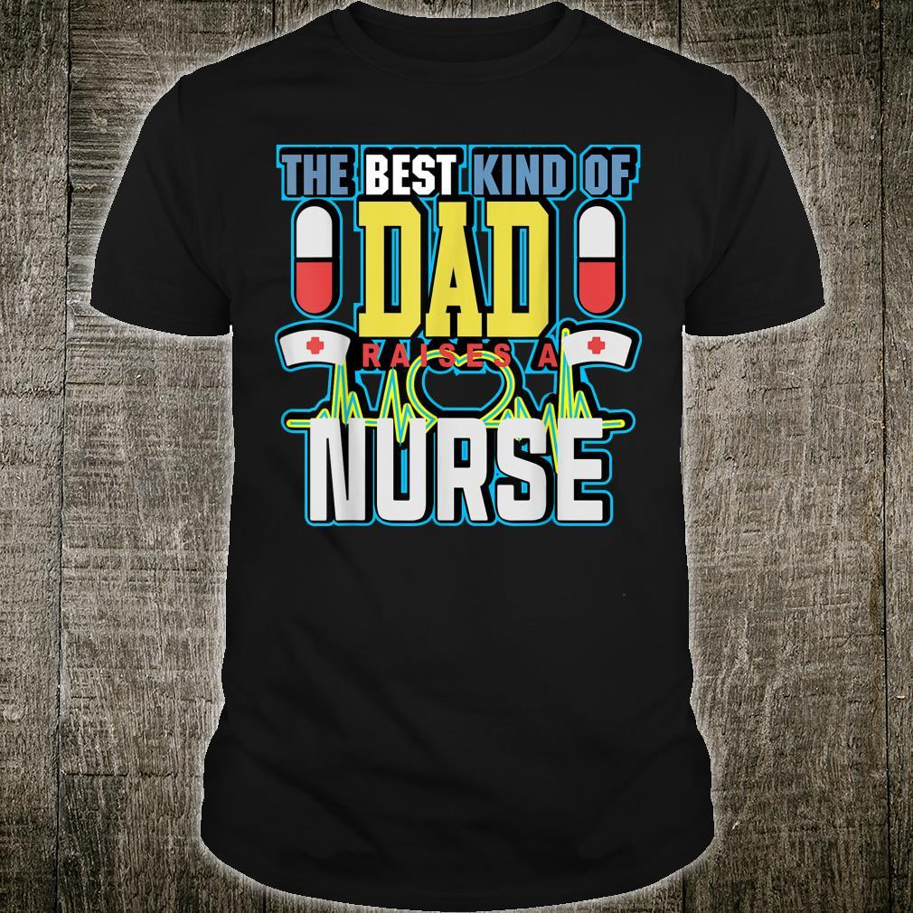 Best Kind Of Dad Raises A NurseBest Father Day For Dad Shirt