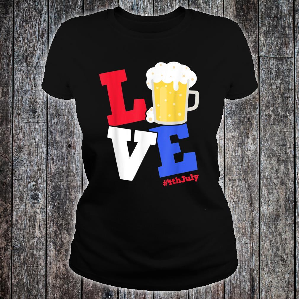 Funny 4th Of July Beer Love Independence Day Drinking Shirt ladies tee