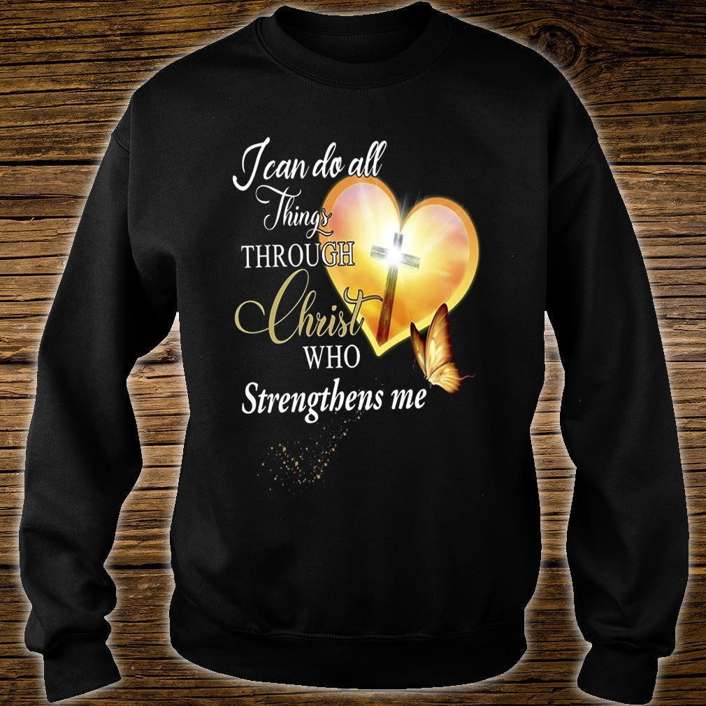 I Can Do All Things Through Christ Who Strengthens Me Shirt sweater