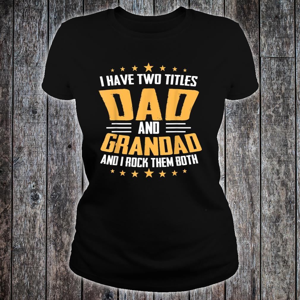 I Have Two Titles Dad And Grandad Father Day Shirt ladies tee
