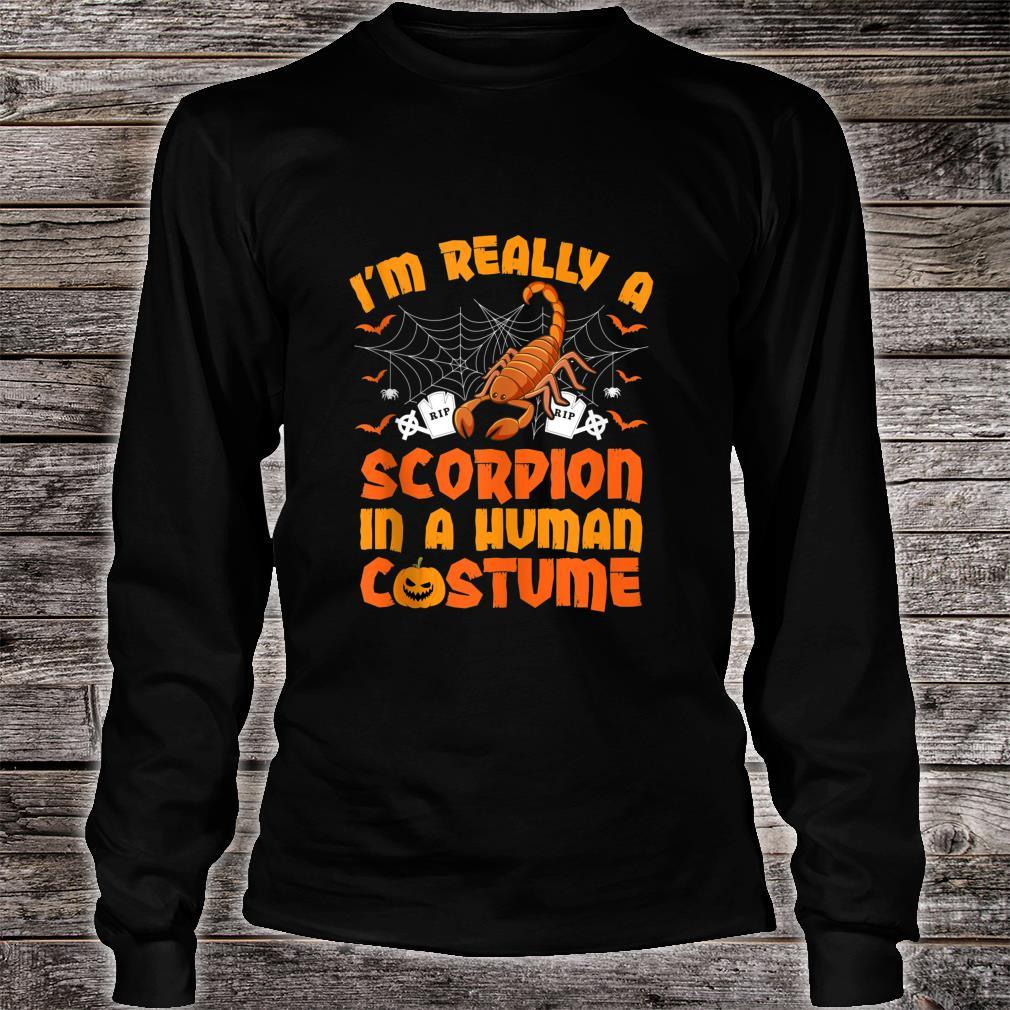 I'm Really A Scorpion In A Human Costume Halloween Shirt long sleeved