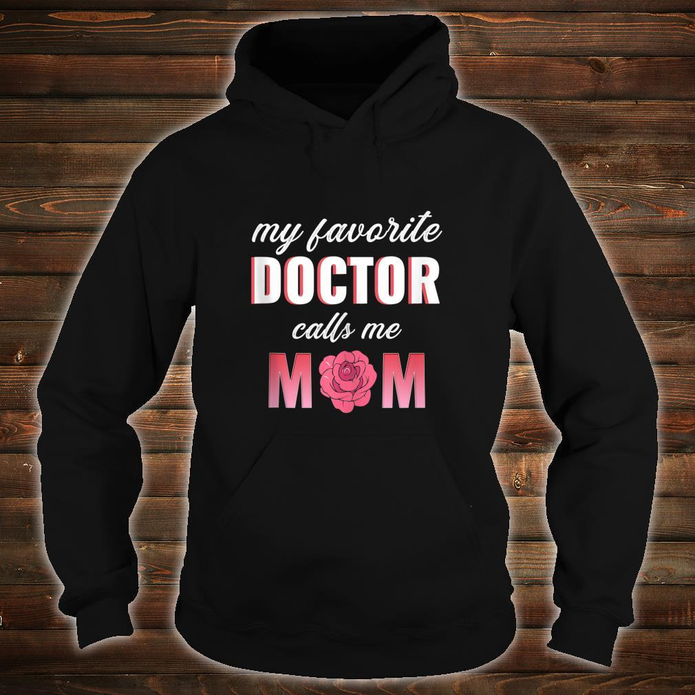 My Favorite Doctor Calls Me Mom Mother's Day Shirt hoodie