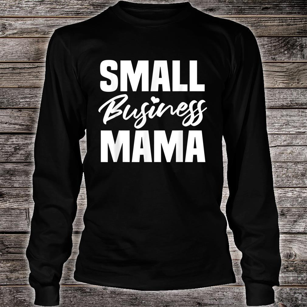 Small Business Mama Entrepreneur Businessman Mother's Day Shirt long sleeved
