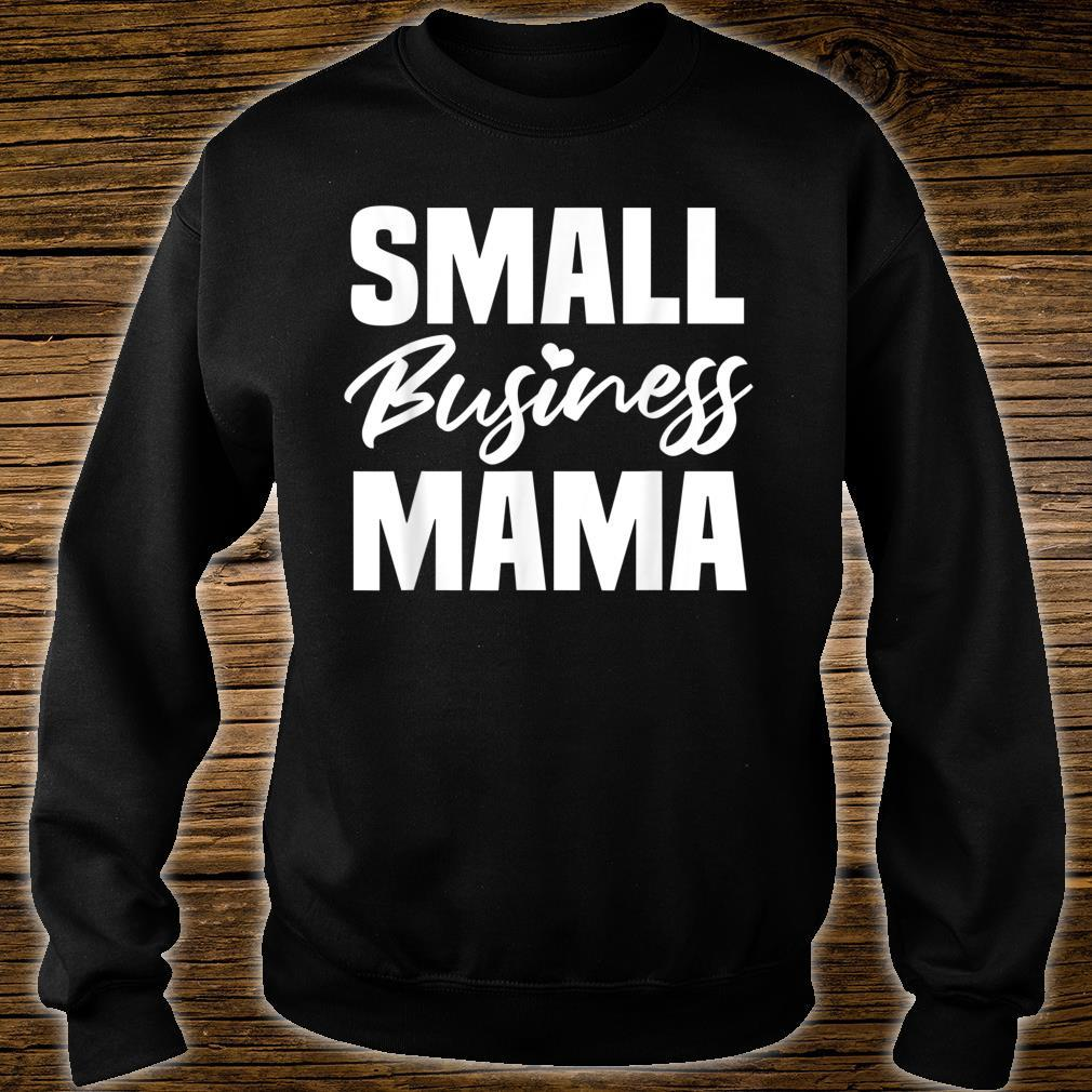 Small Business Mama Entrepreneur Businessman Mother's Day Shirt sweater