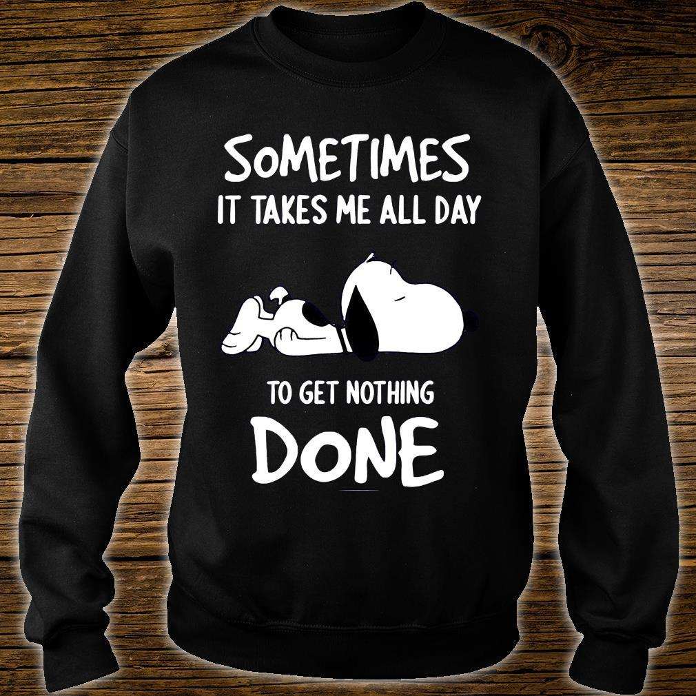 Snoopy Sometimes It Takes Me All Day To Get Nothing Done Shirt sweater