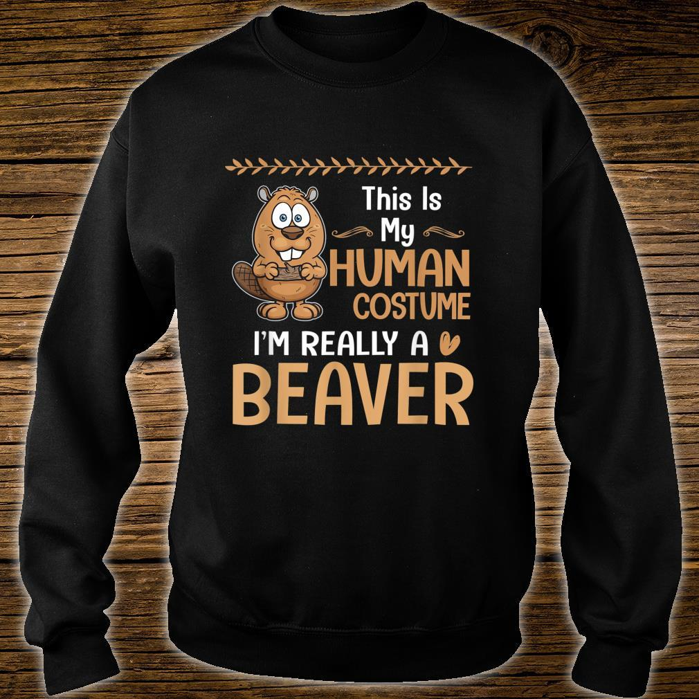 This Is My Human Costume Im Really A Beaver Halloween Shirt sweater